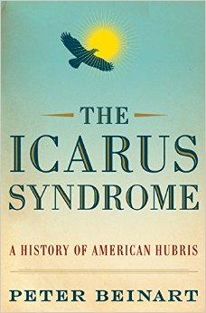 The Icarus Syndrom by Peter Beinart